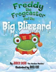 Freddy the Frogcaster and the Big Blizzard by Janice Dean {Book Review}