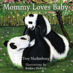 Mommy Loves Baby by Troy Muilenburg {Book Review}