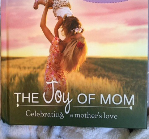 The Joy of Mom: Celebrating a Mother's Love {Book Review}