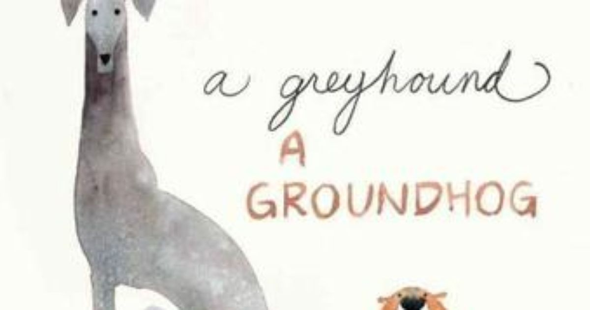 A Greyhound A Groundhog – Book Promotion