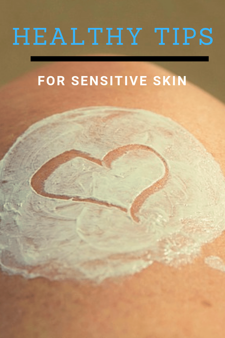 Healthy Tips for Sensitive Skin