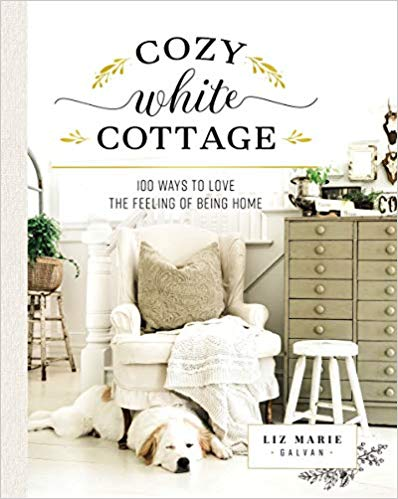 Cozy White Cottage by Liz Marie Galvan {Book Showcase} – Available September 24th
