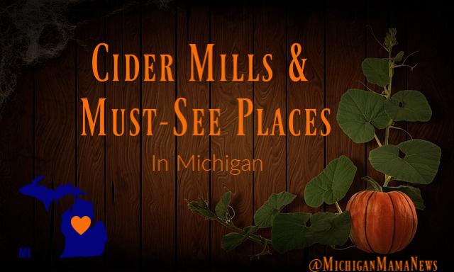 Cider Mills & Must-See Places in Michigan!
