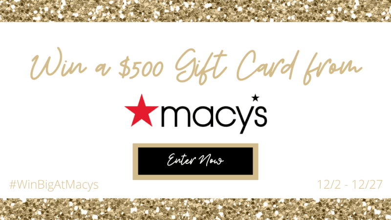 Win a $500 Gift Card from Macy's Ends 12/27/19! #WinBigAtMacys