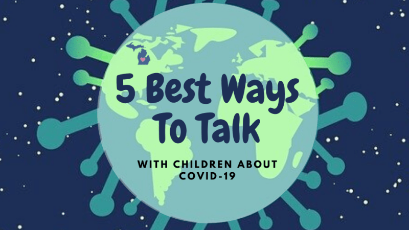 5 Best Ways to Talk with Children About Covid-19