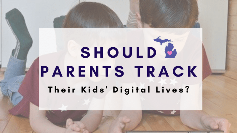 Should Parents Track Their Kids' Digital Lives