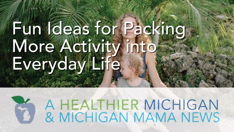 Fun Ideas for Packing More Activity into Everyday Life