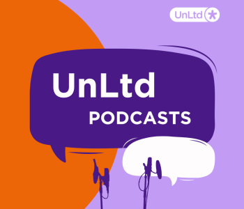 Purple and orange background with a speech bubble reading 'UnLtd podcasts'