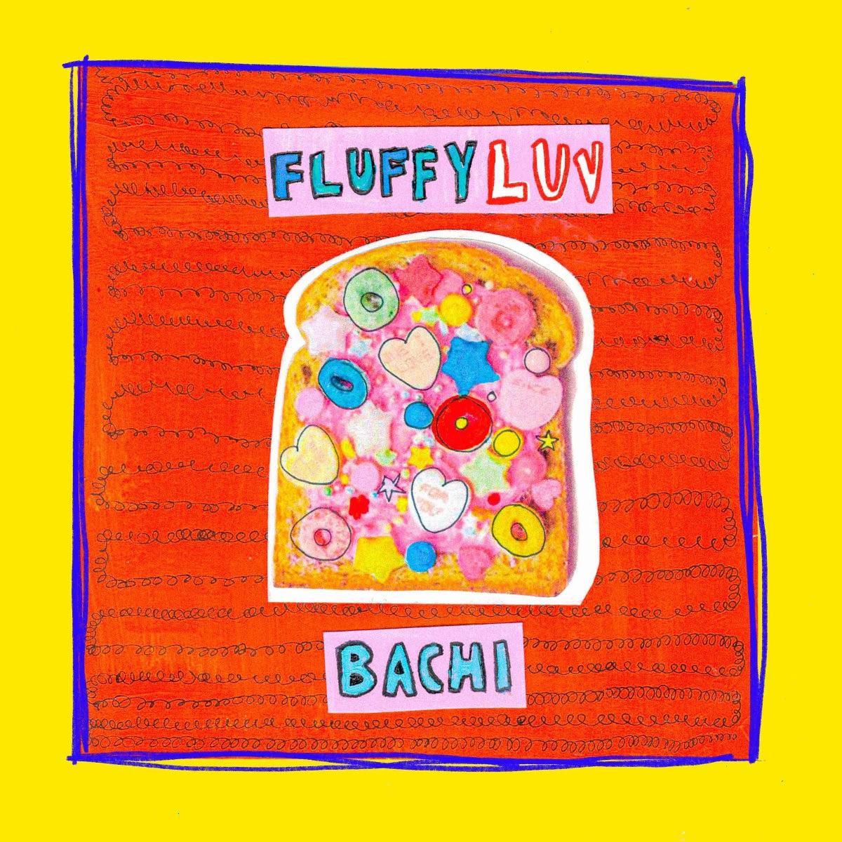 Bachi Fluffy Luv