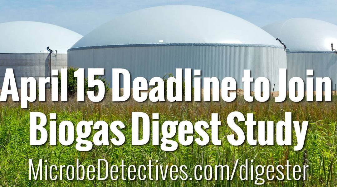 Deadline to Join Biogas Digest Study is April 15th 2017