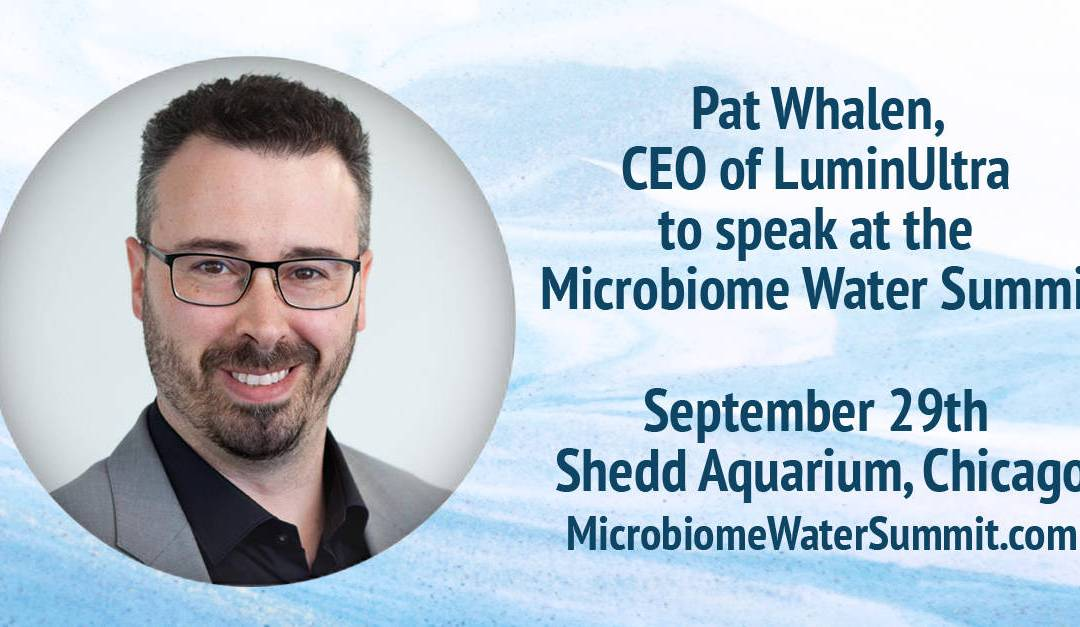 Pat Whalen to Speak at Microbiome Water Summit