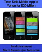 Teen Sells Mobile App to Yahoo for $30 million