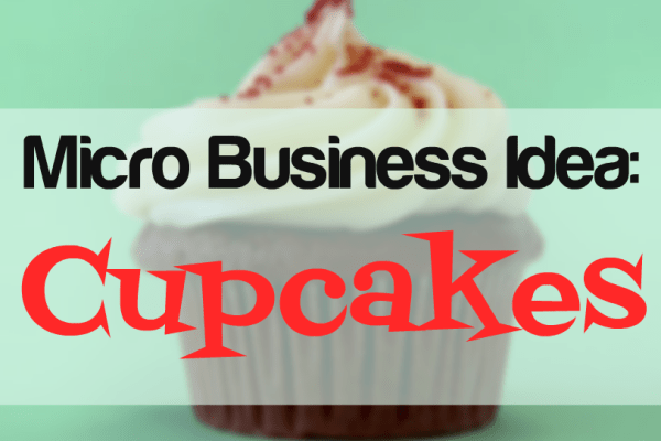 Micro Business Idea: Cupcakes