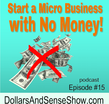 Start a micro business with no money (podcast)