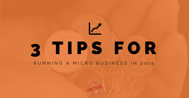 3 Tips for Running a Micro Business in 2015