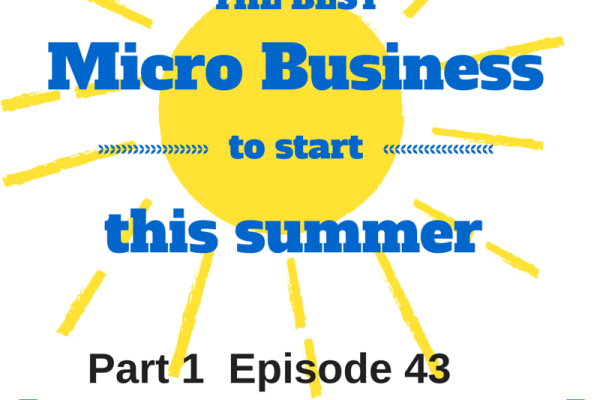 Start a micro business this summer! Part 1