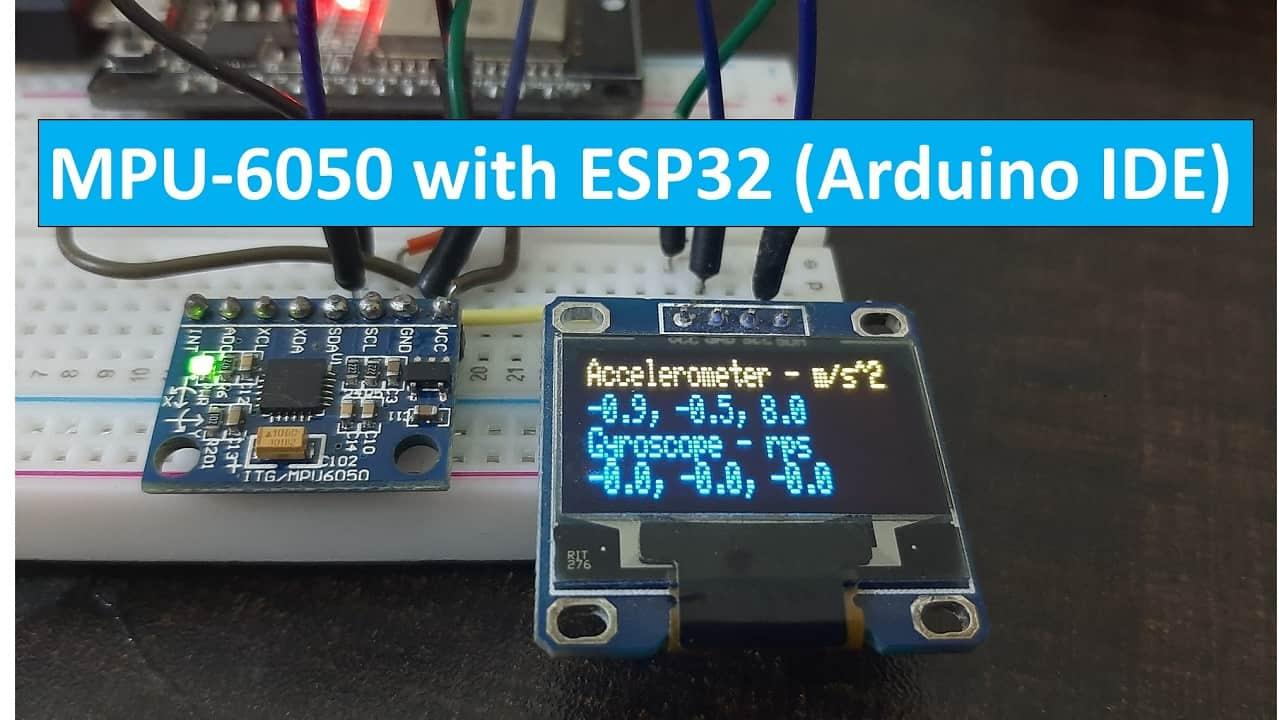 ESP32 with MPU-6050 Accelerometer, Gyroscope and Temperature Sensor Arduino