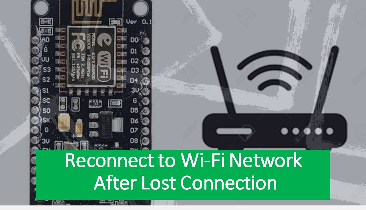 ESP8266 NodeMCU Reconnect to Wi-Fi Network After Lost Connection