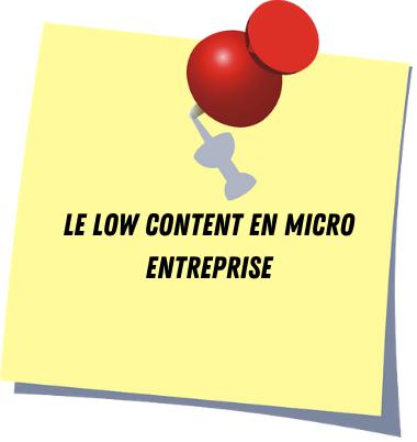 Le low content en micro entreprise