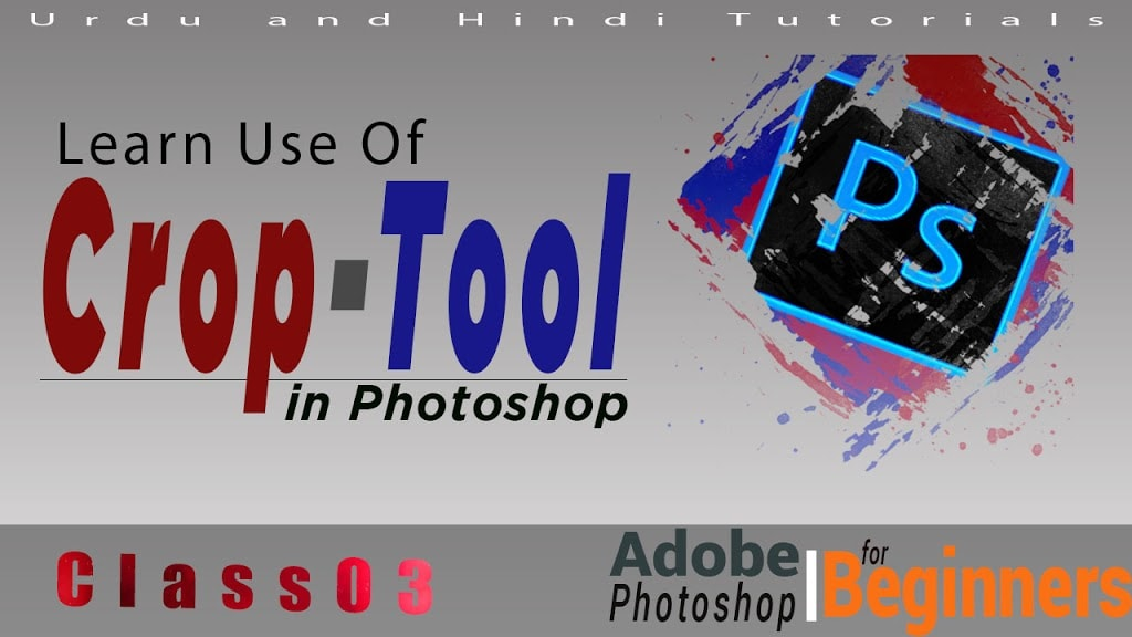 Learn Use of Crop Tool - Graphics Design Tutorials Class 03 in Urdu