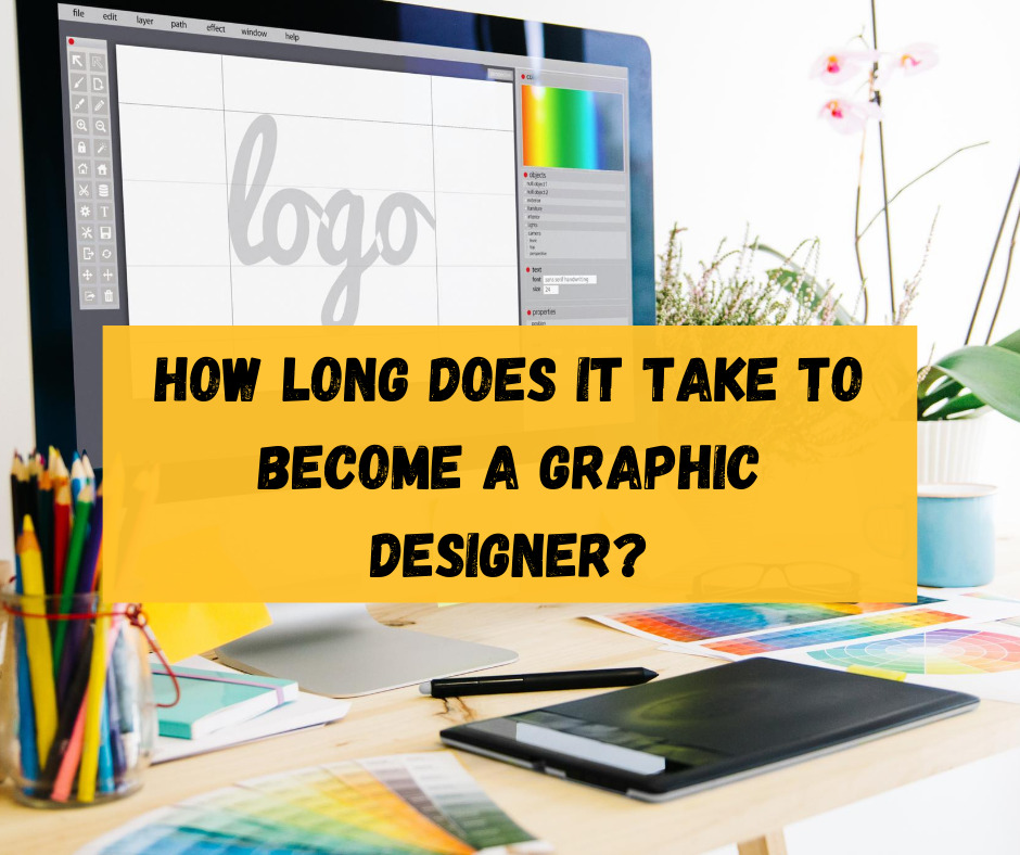 How Long Does It Take To Become a Graphic Designer