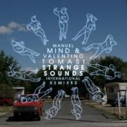 Manuel Mind & Valentino Tomasi – Strange Sounds (Mijk van Dijk Remix)