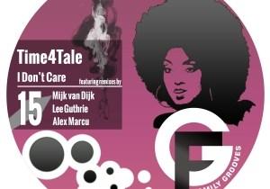 Time4Tale –  I Don't Care (Mijk van Dijk Remix) – Family Grooves