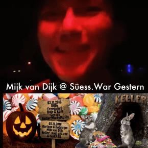 Mijk van Dijk Suess War Gestern