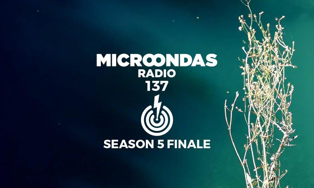 microondas radio season 5 finale 2017 2018 podcast