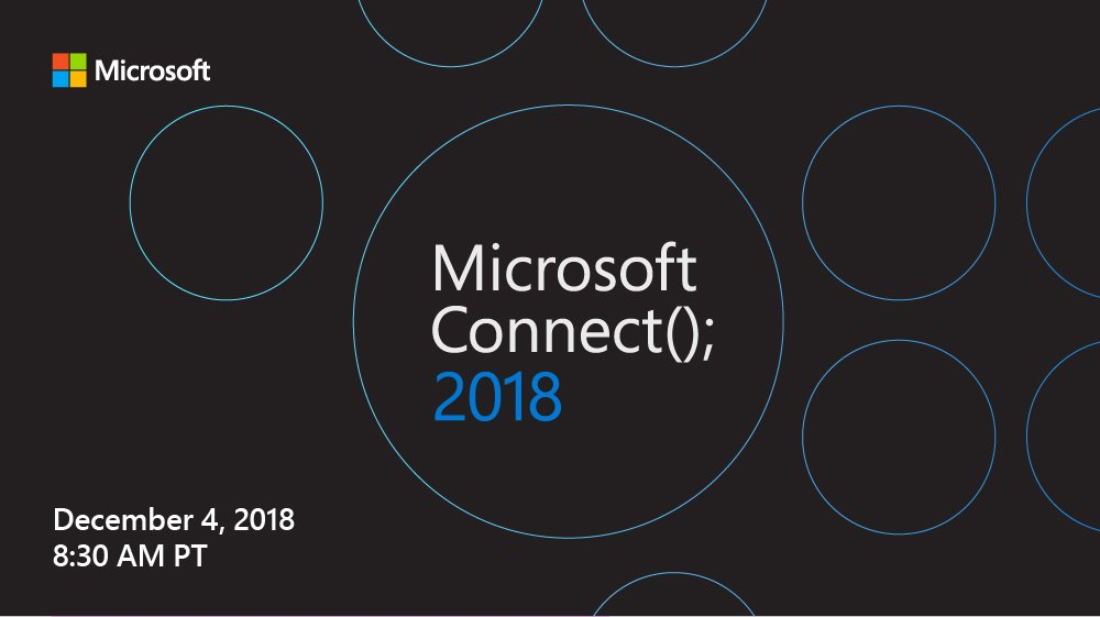 #MSFTConnect : Microsoft Connect (); 2018 Developer Event