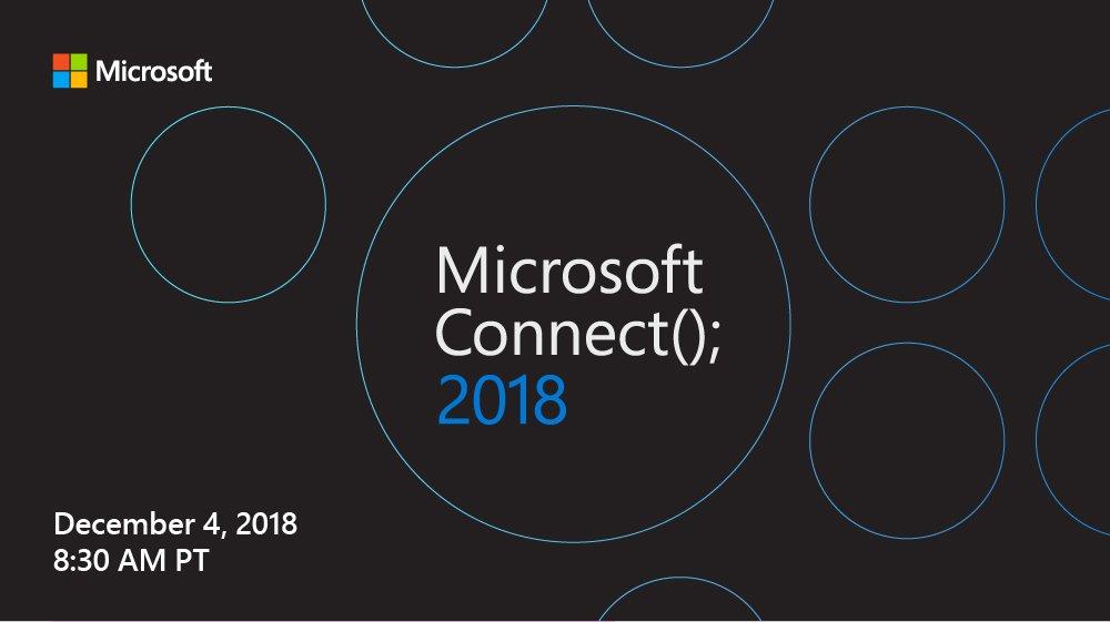 #MSFTConnect : Microsoft Connect (); 2018 Developer Event