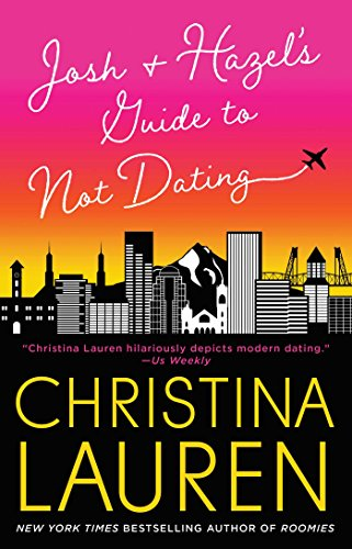 Funniest Romance Book -- Josh and Hazel's Guide to Not Dating by Christina Lauren
