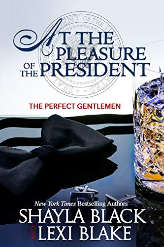 At the Pleasure of the President by Shayla Black