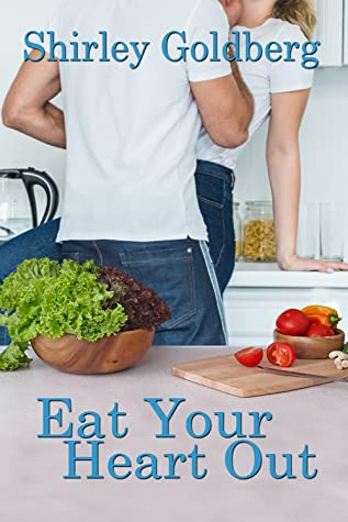 book cover of Eat Your Heart Out by Shirley Goldberg
