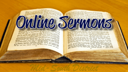Online sermons available from various churches in the Mid-South District.