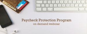 Paycheck Protection Program webinar available on demand from Mid-south district