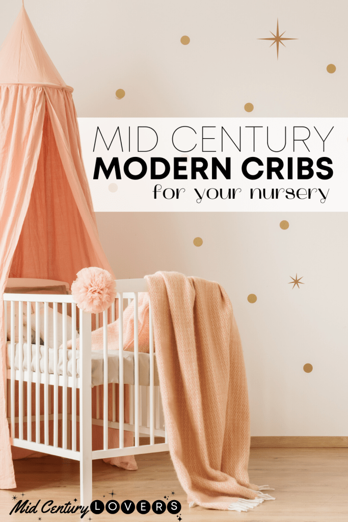Mid Century Cribs: Modern cribs and crib accessories for a stylish, safe, and comfortable nursery for your baby.