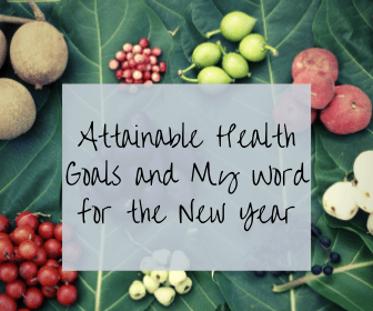 Attainable Health Goals and My Word for the New Year