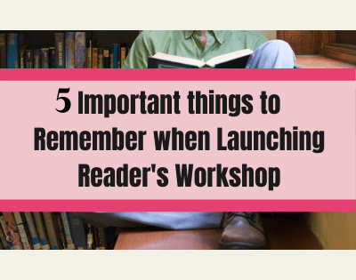 5 important things to remember when launching reader's workshop
