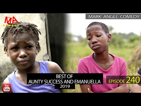 BEST OF AUNTY SUCCESS AND EMANUELLA 2019 (Mark Angel Comedy) (Episode 240)