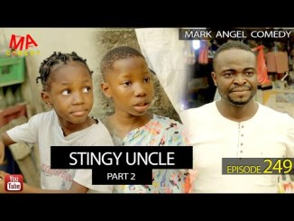 Mark Angel Ctingy Uncle Part 3 (Episode 249) Mp4