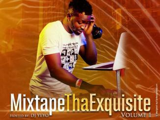 Mixtape Tha Exquisite (Hosted By Dj Yeyo)