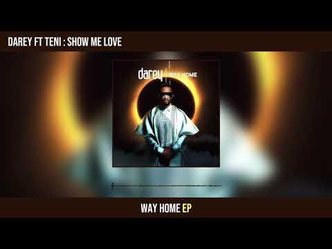 "Darey – ""Show Me Love"" ft. Teni (Lyrics)"