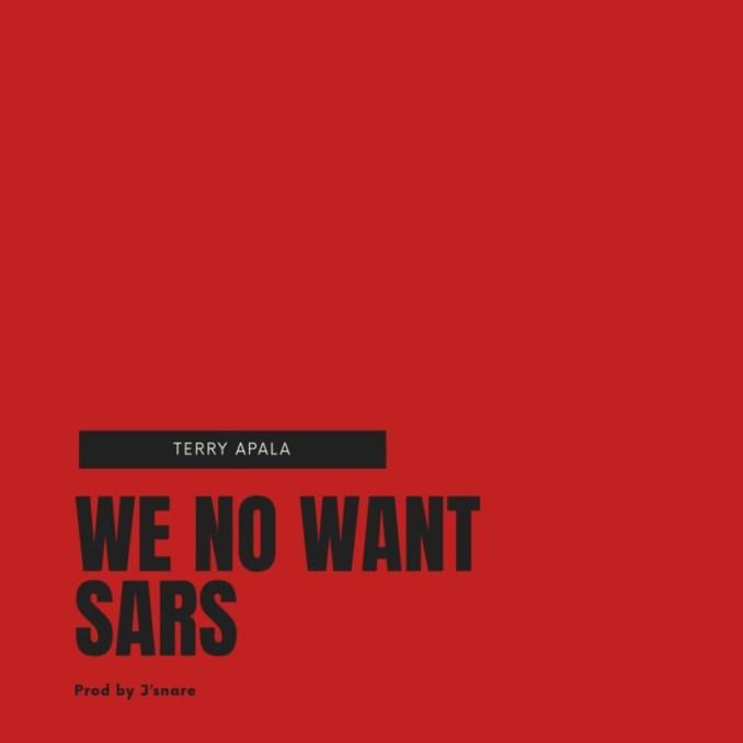Terry Apala – We No Want Sars
