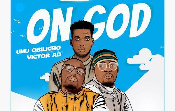 Umu Obiligbo – On God ft. Victor AD