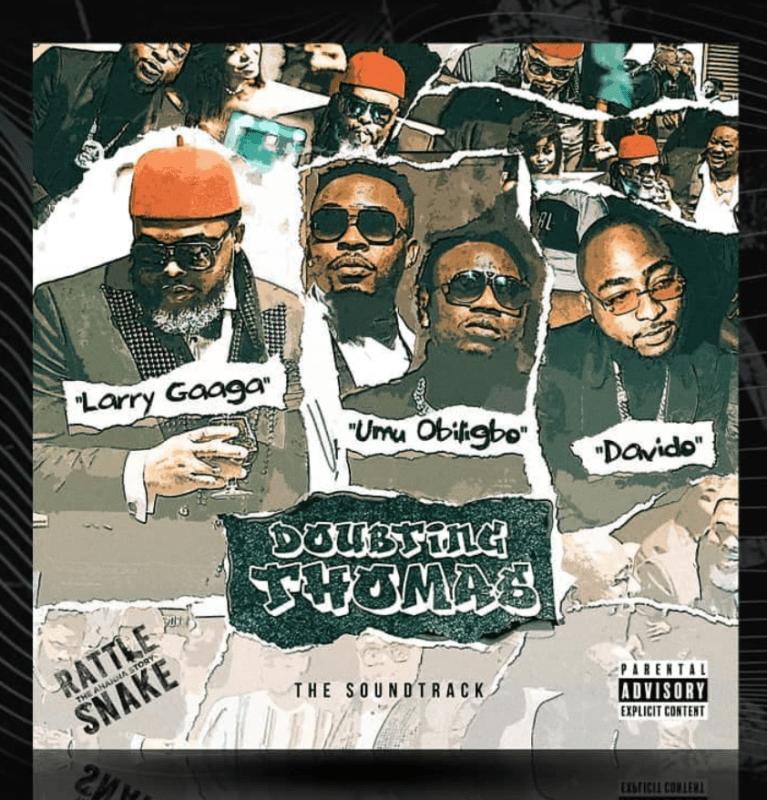 Larry Gaaga ft Davido x Umu Obiligbo – Doubting Thomas (Lyrics)