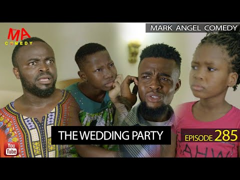 Mark Angel Comedy - The Wedding Party (Episode 285)