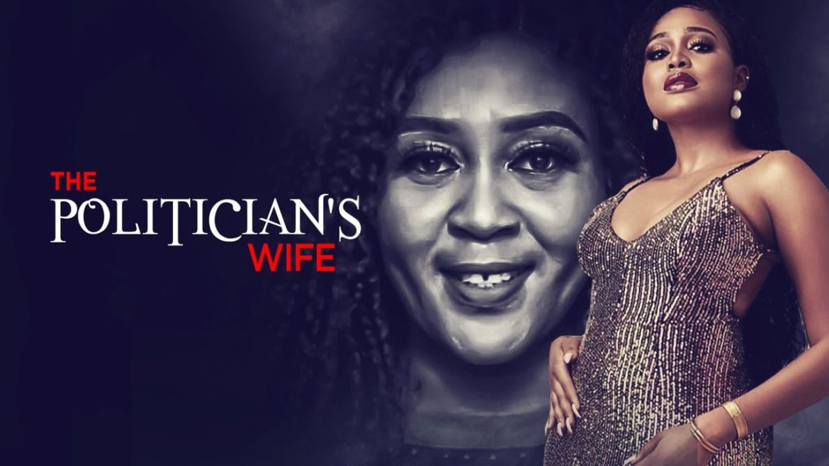 The Politician's Wife – Nollywood Movie