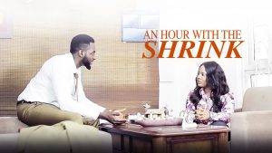 An Hour With The Shrink – Nollywood Movie