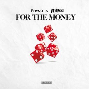 "Phyno x Peruzzi – ""For The Money"" (Lyrics)"